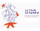 LE TOUR DU FOREZ - du 2 juin au 8 août 2021